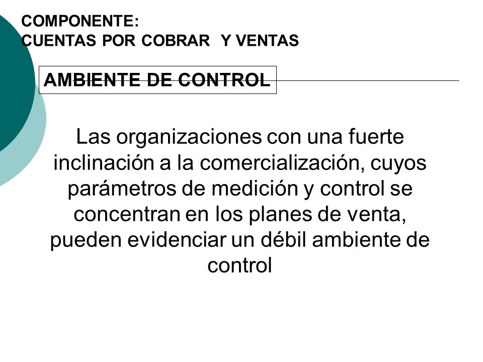 COMPONENTE: CUENTAS POR COBRAR Y VENTAS. AMBIENTE DE CONTROL.