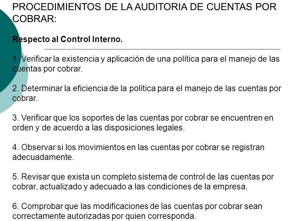 PROCEDIMIENTOS DE LA AUDITORIA DE CUENTAS POR COBRAR: Respecto al Control Interno.