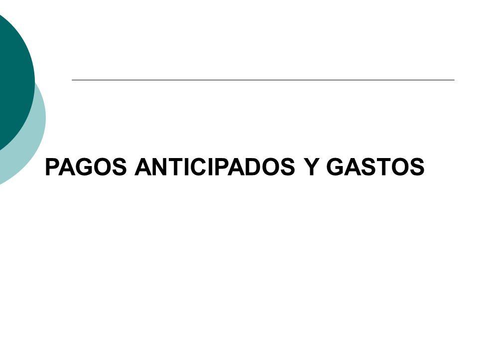 PAGOS ANTICIPADOS Y GASTOS