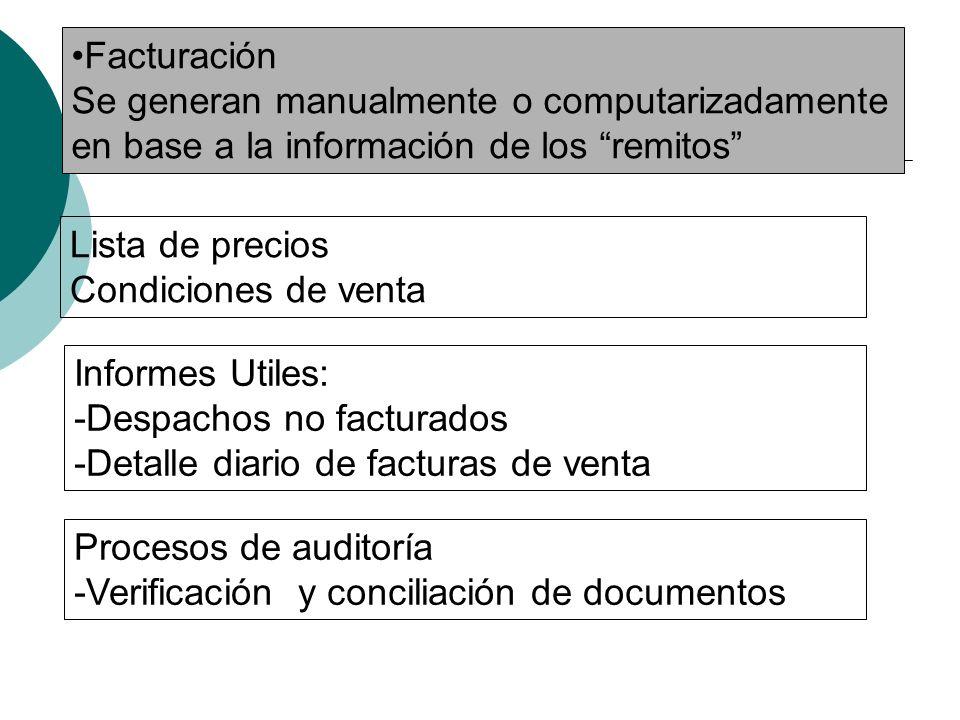 Facturación Se generan manualmente o computarizadamente. en base a la información de los remitos