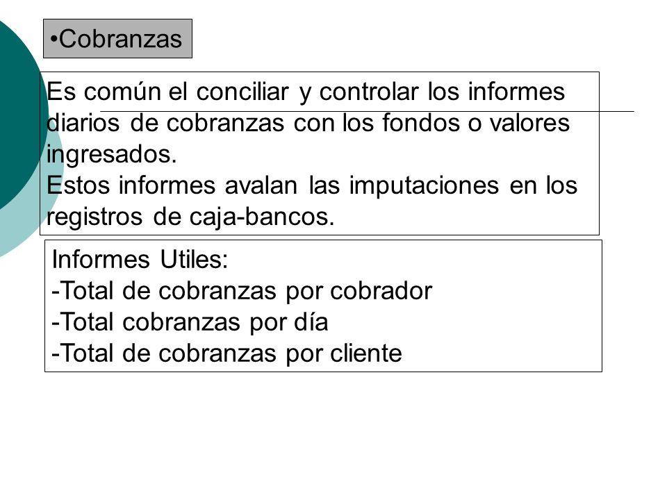 Cobranzas Es común el conciliar y controlar los informes diarios de cobranzas con los fondos o valores ingresados.