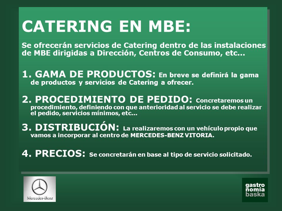 CATERING EN MBE: GAMA DE PRODUCTOS: En breve se definirá la gama