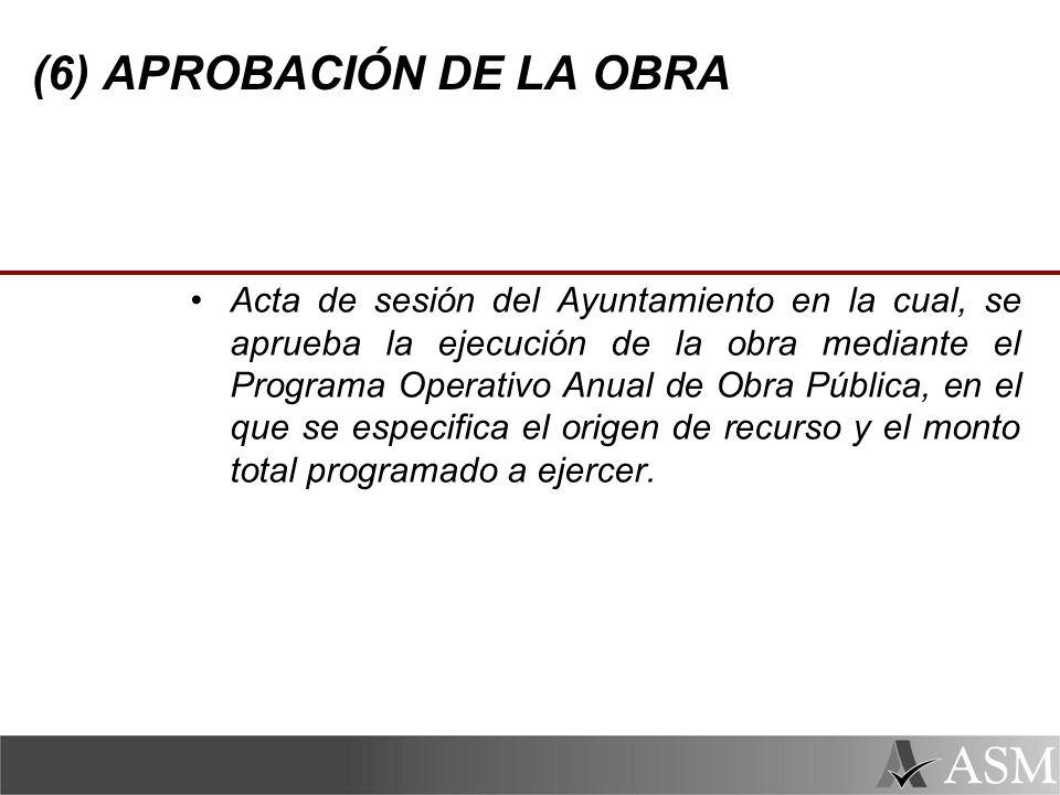 (6) APROBACIÓN DE LA OBRA