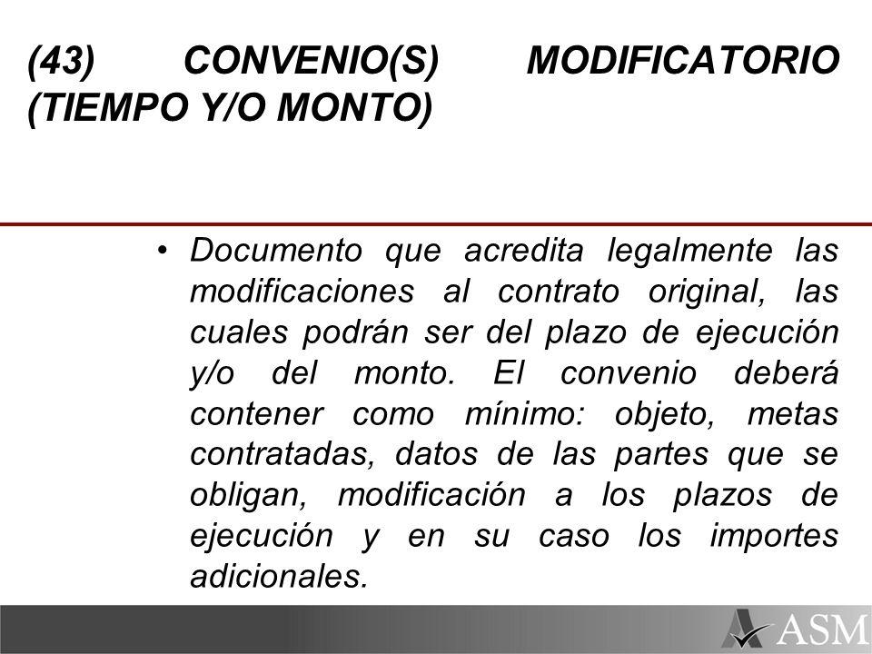 (43) CONVENIO(S) MODIFICATORIO (TIEMPO Y/O MONTO)