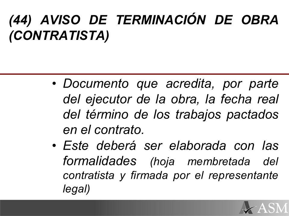 (44) AVISO DE TERMINACIÓN DE OBRA (CONTRATISTA)