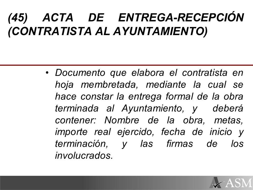(45) ACTA DE ENTREGA-RECEPCIÓN (CONTRATISTA AL AYUNTAMIENTO)