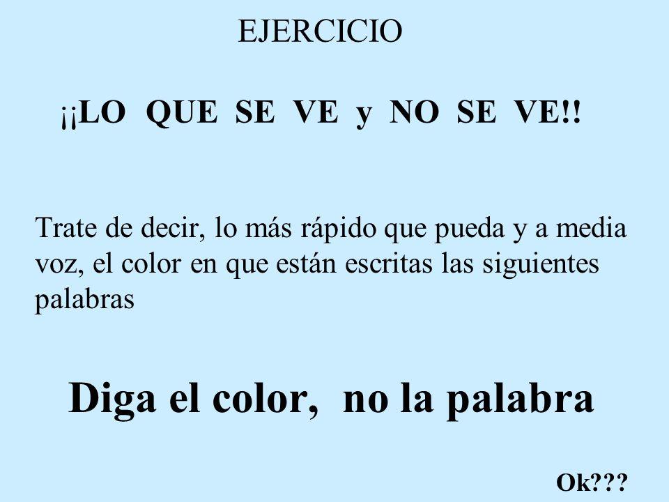 EJERCICIO ¡¡LO QUE SE VE y NO SE VE!!