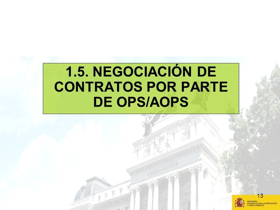 1.5. NEGOCIACIÓN DE CONTRATOS POR PARTE DE OPS/AOPS
