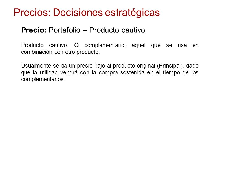 Precio: Portafolio – Producto cautivo