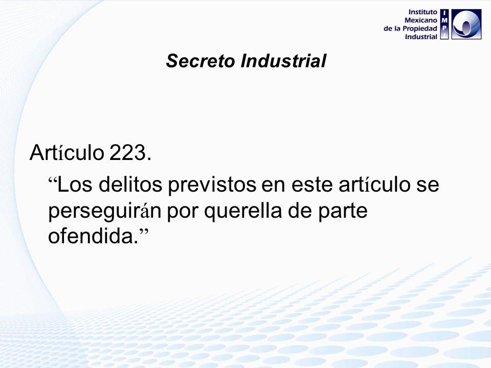 Secreto Industrial Artículo 223.