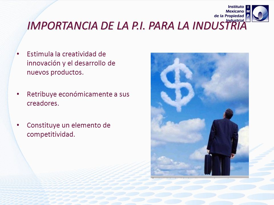 IMPORTANCIA DE LA P.I. PARA LA INDUSTRIA