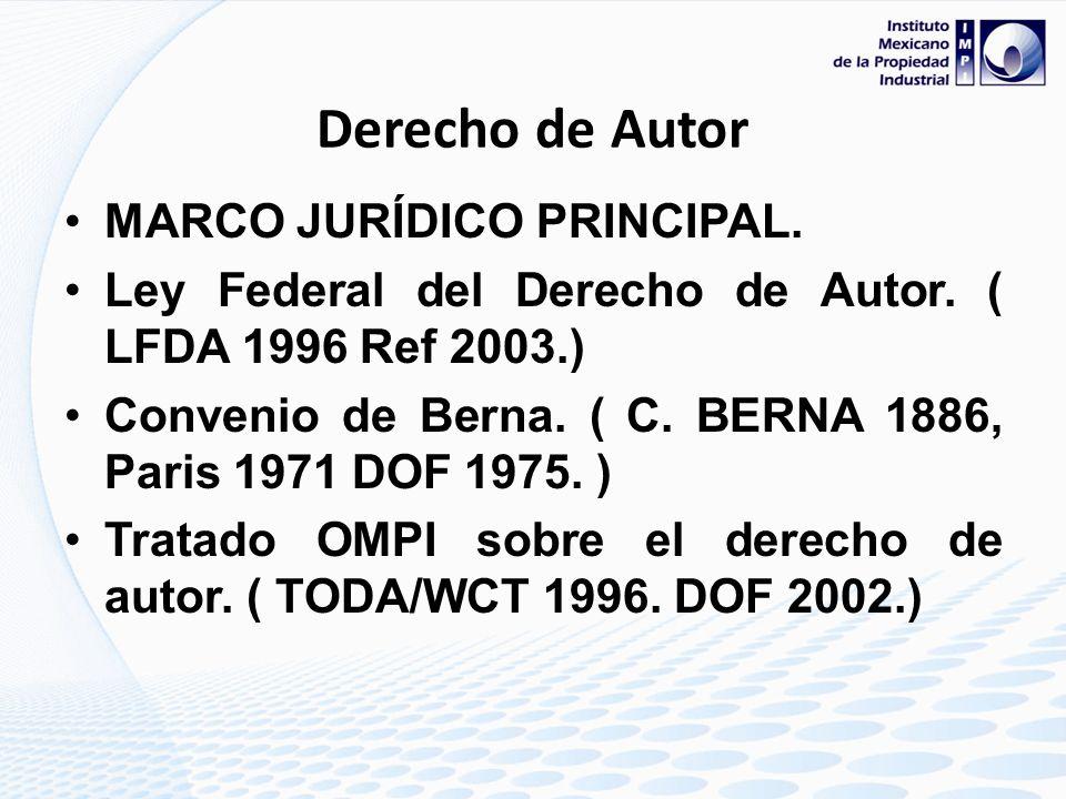 Derecho de Autor MARCO JURÍDICO PRINCIPAL.