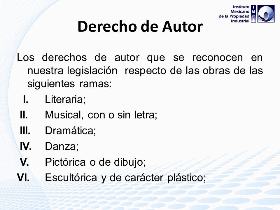 Derecho de AutorLos derechos de autor que se reconocen en nuestra legislación respecto de las obras de las siguientes ramas: