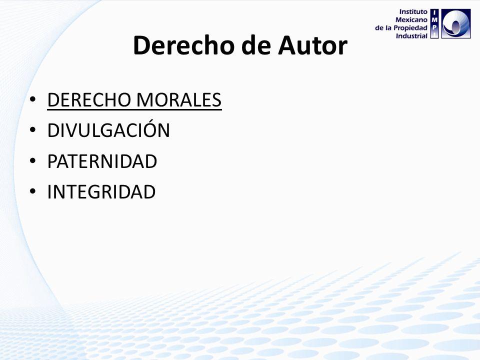 Derecho de Autor DERECHO MORALES DIVULGACIÓN PATERNIDAD INTEGRIDAD