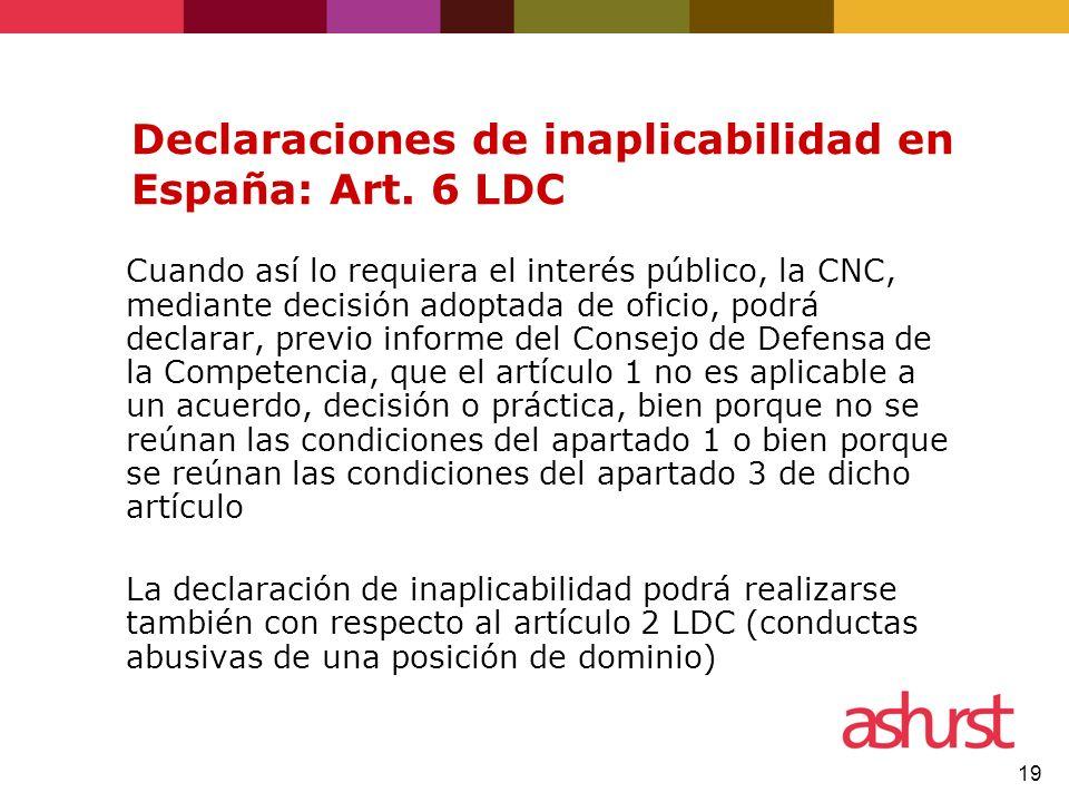 Declaraciones de inaplicabilidad en España: Art. 6 LDC