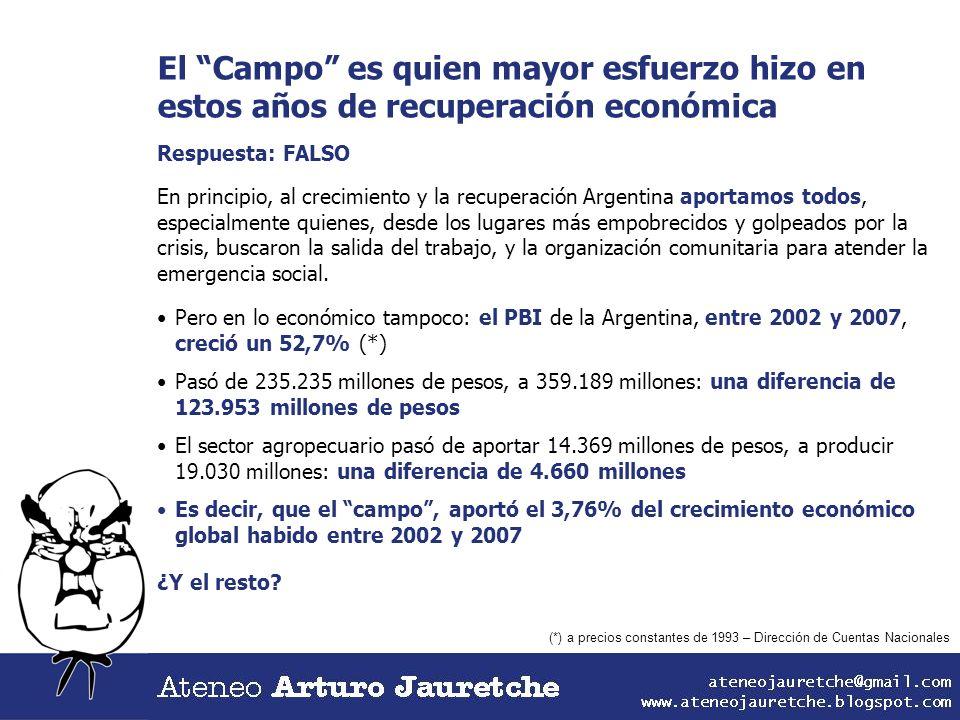 El Campo es quien mayor esfuerzo hizo en estos años de recuperación económica