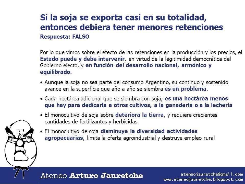 Si la soja se exporta casi en su totalidad, entonces debiera tener menores retenciones