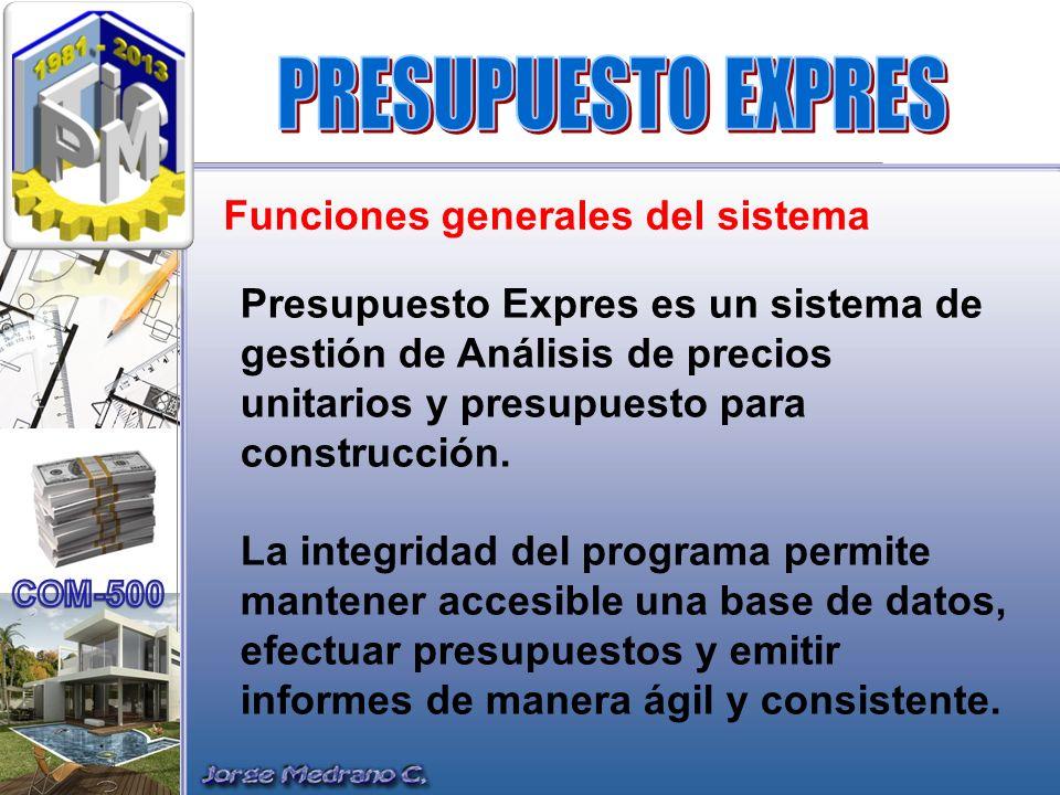 PRESUPUESTO EXPRES Funciones generales del sistema
