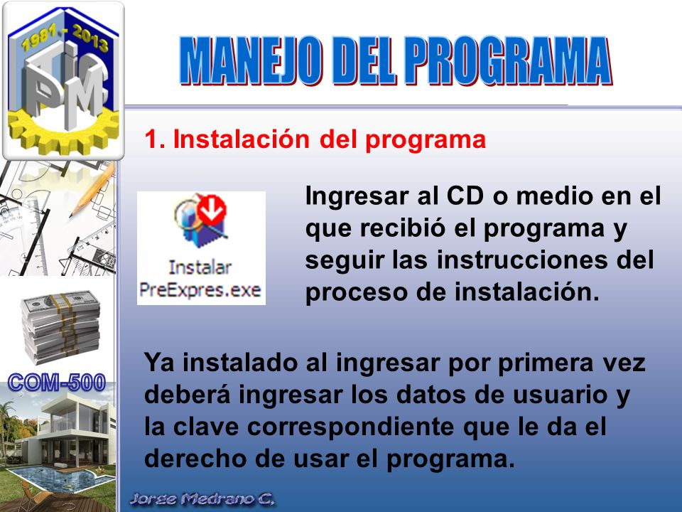 MANEJO DEL PROGRAMA 1. Instalación del programa