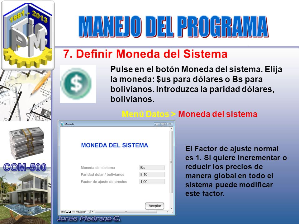 MANEJO DEL PROGRAMA 7. Definir Moneda del Sistema