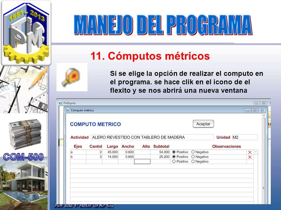 MANEJO DEL PROGRAMA 11. Cómputos métricos