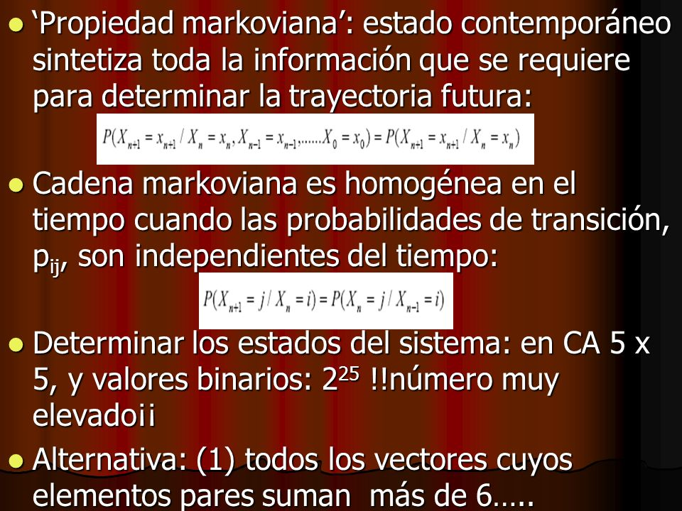 'Propiedad markoviana': estado contemporáneo sintetiza toda la información que se requiere para determinar la trayectoria futura: