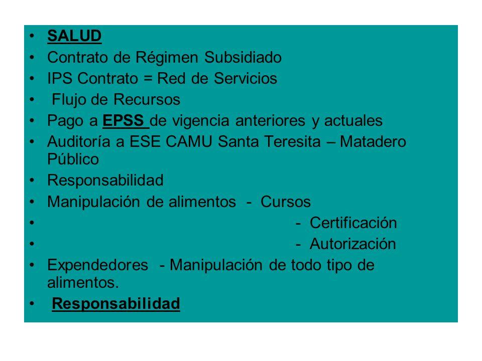 SALUD Contrato de Régimen Subsidiado. IPS Contrato = Red de Servicios. Flujo de Recursos. Pago a EPSS de vigencia anteriores y actuales.