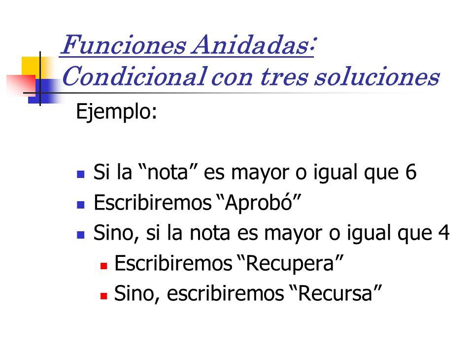 Funciones Anidadas: Condicional con tres soluciones