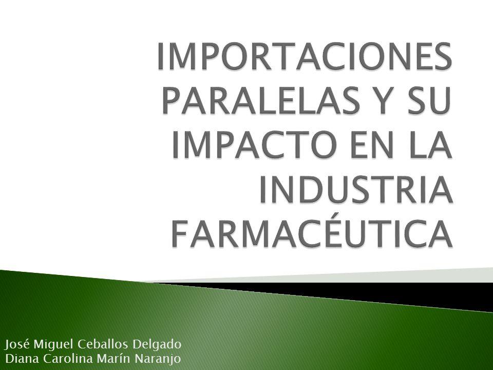 IMPORTACIONES PARALELAS Y SU IMPACTO EN LA INDUSTRIA FARMACÉUTICA