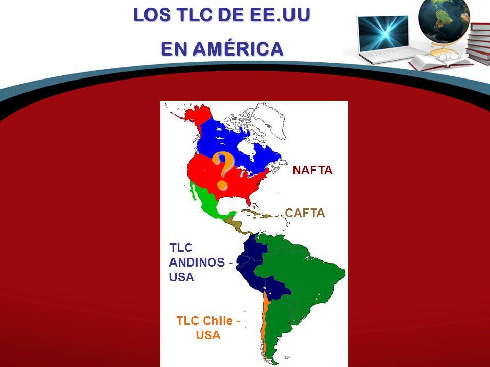 LOS TLC DE EE.UU EN AMÉRICA NAFTA CAFTA TLC ANDINOS - USA