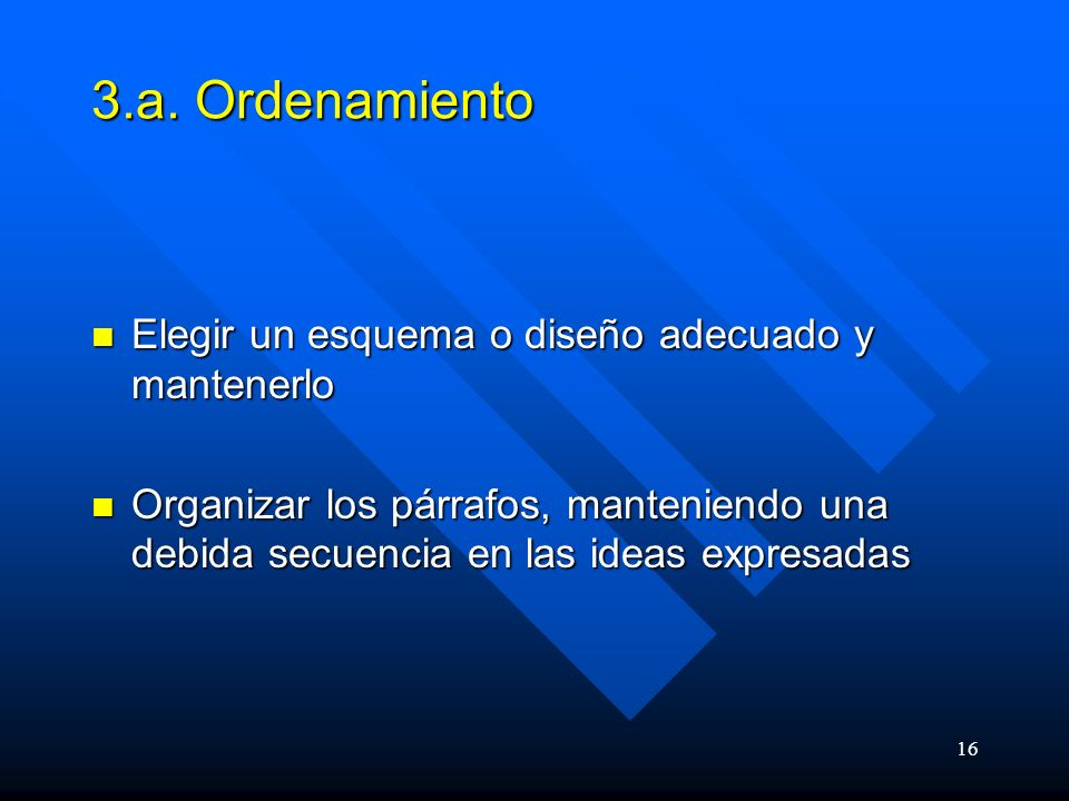 3.a. Ordenamiento Elegir un esquema o diseño adecuado y mantenerlo