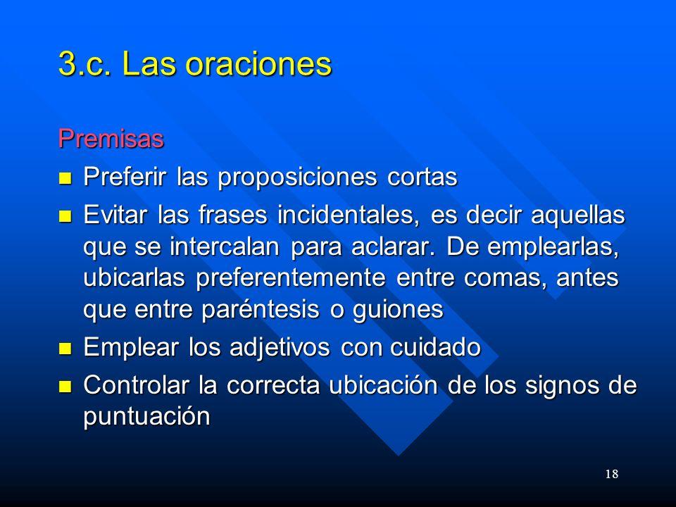 3.c. Las oraciones Premisas Preferir las proposiciones cortas