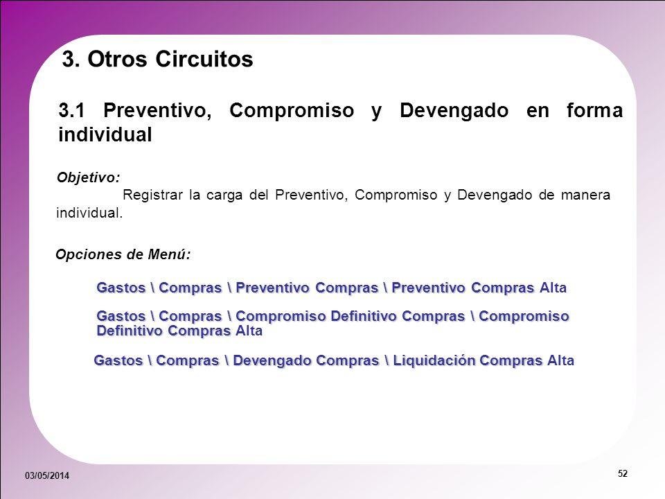 3. Otros Circuitos 3.1 Preventivo, Compromiso y Devengado en forma individual. Objetivo: