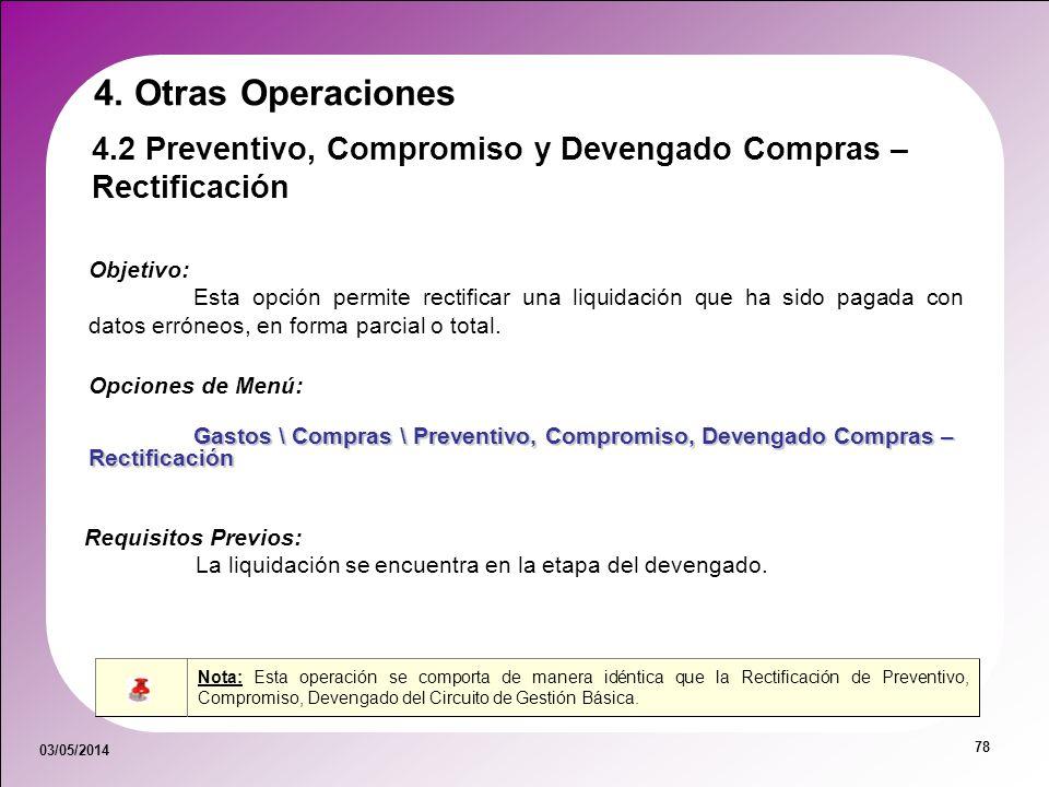 4. Otras Operaciones 4.2 Preventivo, Compromiso y Devengado Compras – Rectificación. Objetivo: