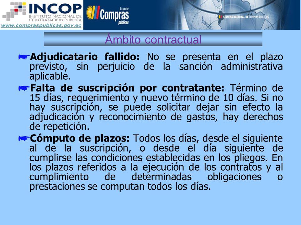 Ámbito contractual Adjudicatario fallido: No se presenta en el plazo previsto, sin perjuicio de la sanción administrativa aplicable.