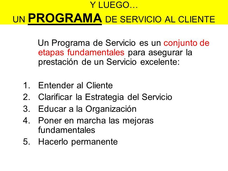 Y LUEGO… UN PROGRAMA DE SERVICIO AL CLIENTE