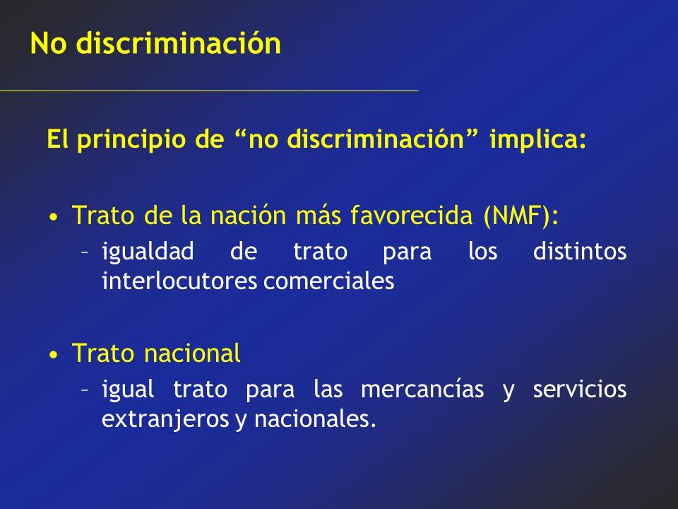 No discriminación El principio de no discriminación implica: