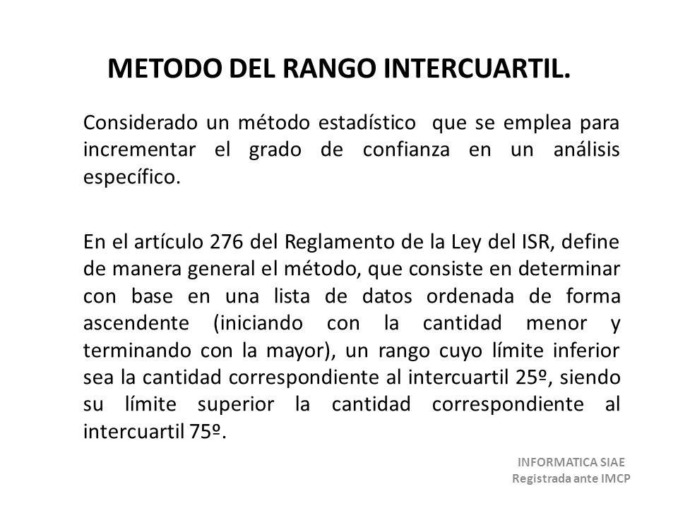 METODO DEL RANGO INTERCUARTIL. INFORMATICA SIAE Registrada ante IMCP
