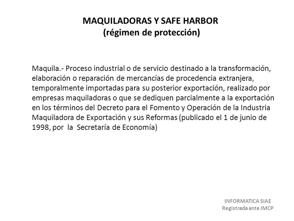 MAQUILADORAS Y SAFE HARBOR (régimen de protección)