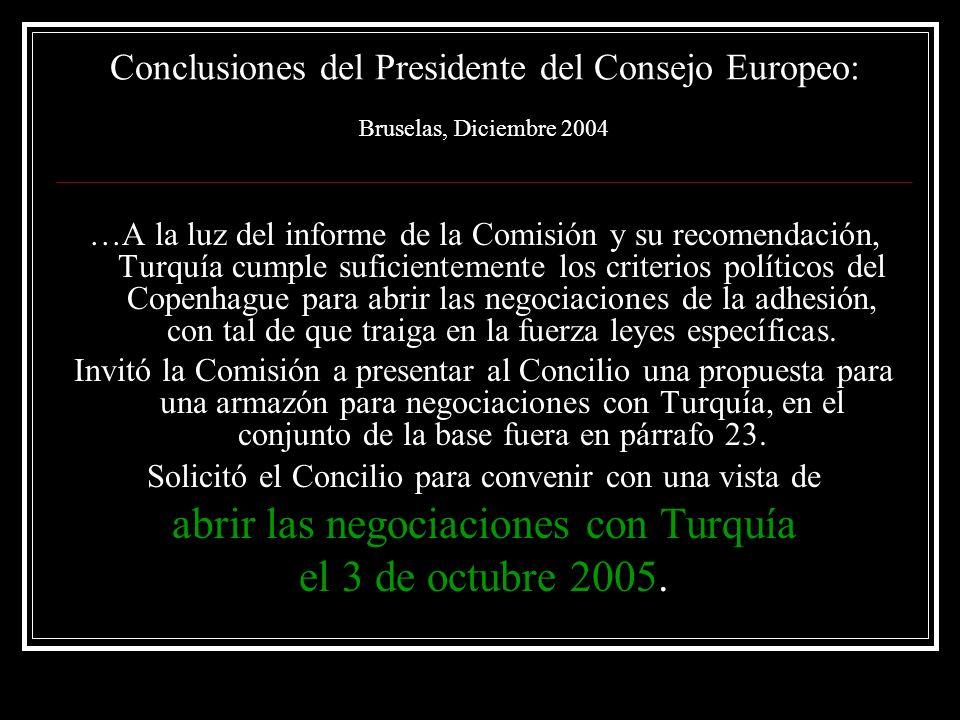 abrir las negociaciones con Turquía el 3 de octubre 2005.