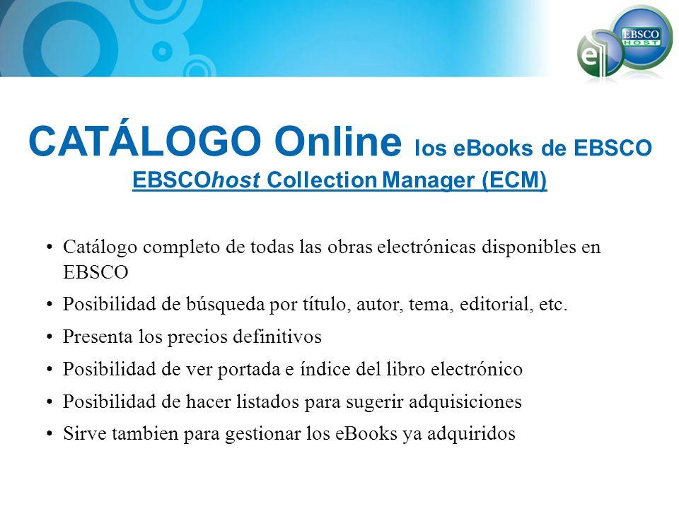 CATÁLOGO Online los eBooks de EBSCO EBSCOhost Collection Manager (ECM)