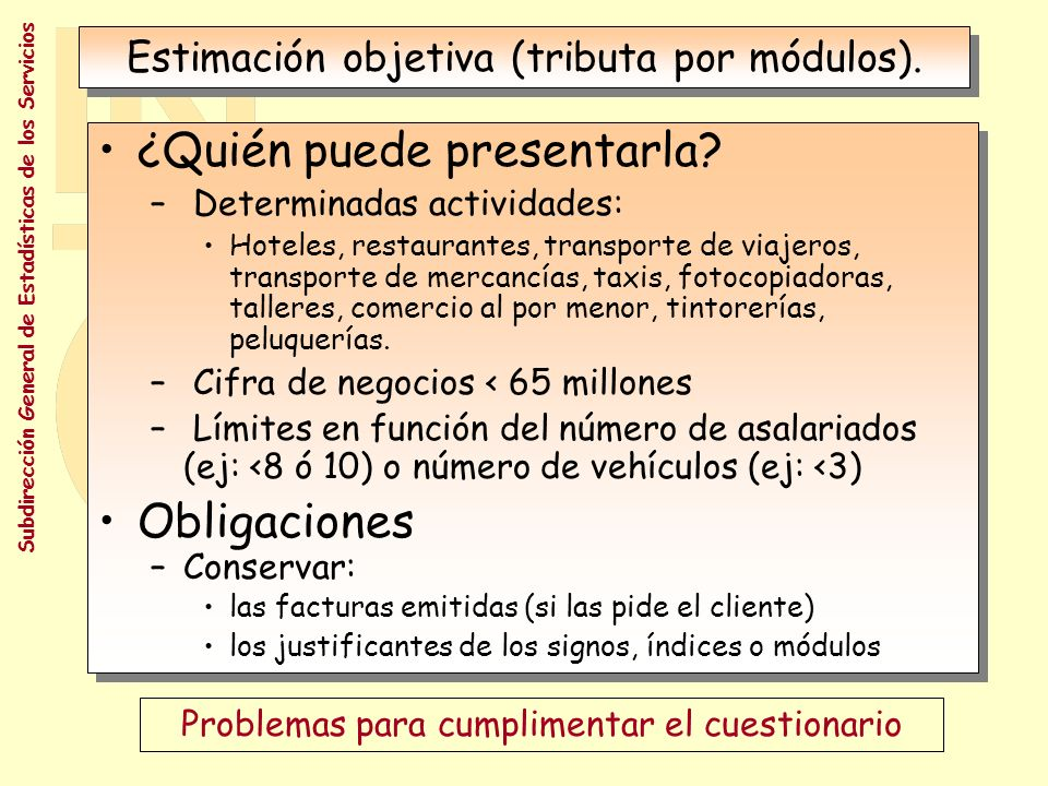 Estimación objetiva (tributa por módulos).