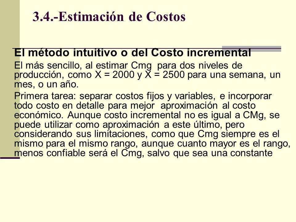 3.4.-Estimación de Costos El método intuitivo o del Costo incremental
