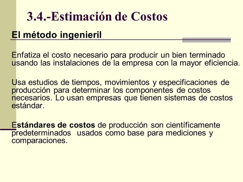 3.4.-Estimación de Costos El método ingenieril