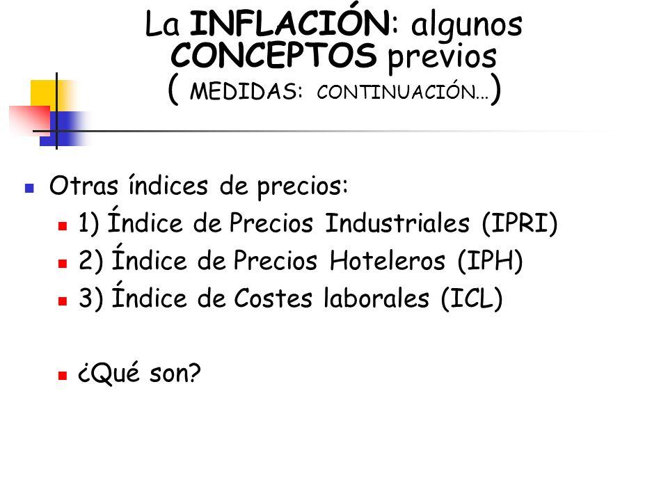 La INFLACIÓN: algunos CONCEPTOS previos ( MEDIDAS: CONTINUACIÓN...)