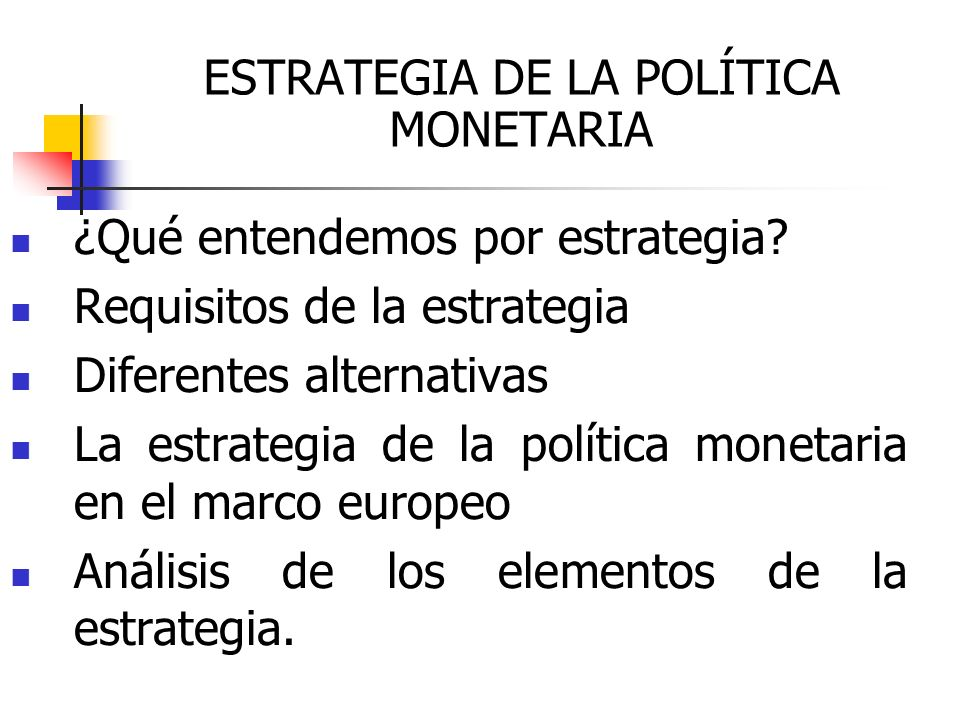 ESTRATEGIA DE LA POLÍTICA MONETARIA
