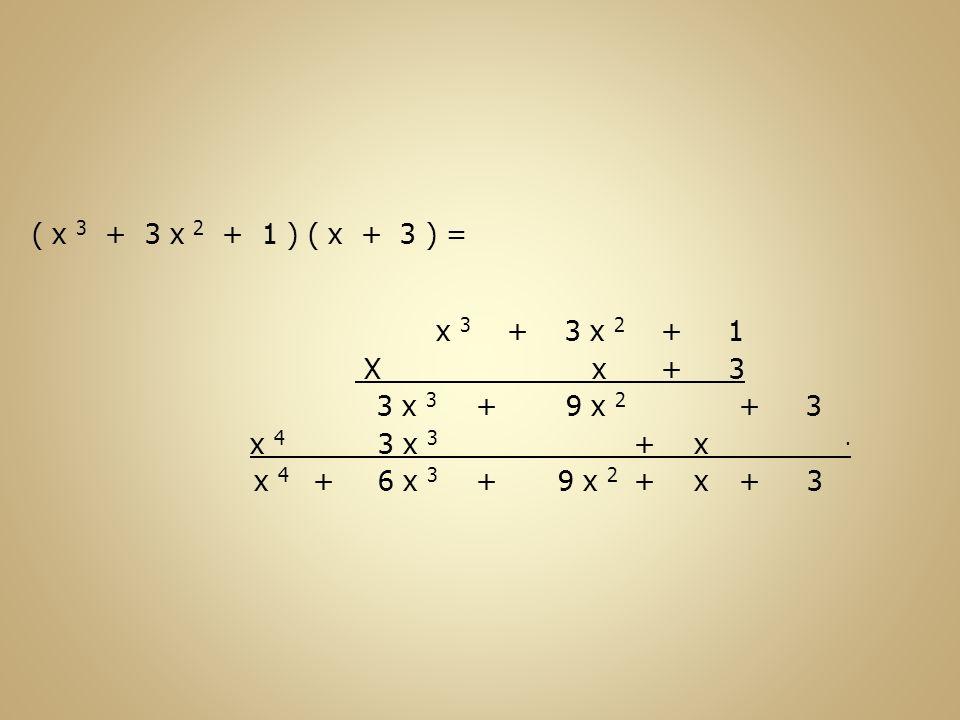 ( x 3 + 3 x 2 + 1 ) ( x + 3 ) = x 3 + 3 x 2 + 1. X x + 3.