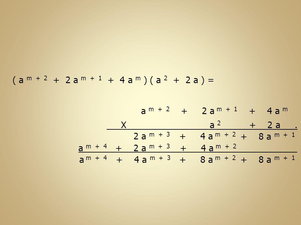 ( a m + 2 + 2 a m + 1 + 4 a m ) ( a 2 + 2 a ) = a m + 2 + 2 a m + 1 + 4 a m.