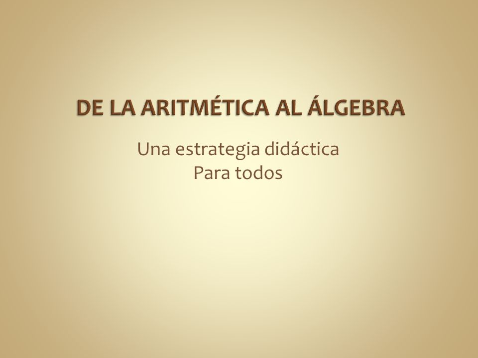 DE LA ARITMÉTICA AL ÁLGEBRA