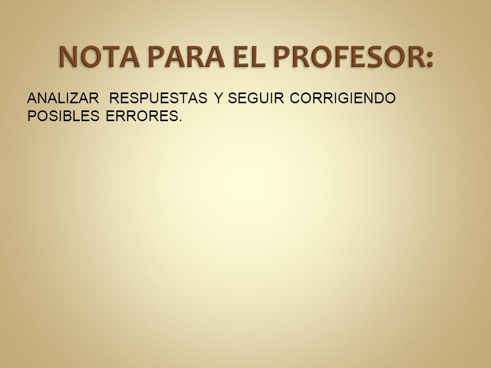 NOTA PARA EL PROFESOR: ANALIZAR RESPUESTAS Y SEGUIR CORRIGIENDO POSIBLES ERRORES.